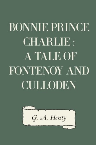 9781523301263: Bonnie Prince Charlie : a Tale of Fontenoy and Culloden