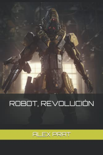 9781523301607: Robot, Revolucion (Spanish Edition)