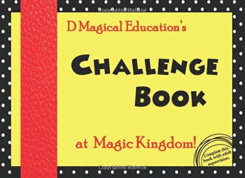 9781523301645: Challenge Book at Magic Kingdom: by D Magical Education