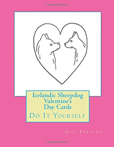 9781523301782: Icelandic Sheepdog Valentine's Day Cards: Do It Yourself