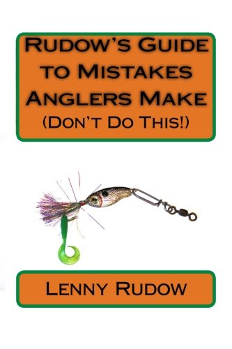 9781523301973: Rudow's Guide to Mistakes Anglers Make: (Don't Do This!)