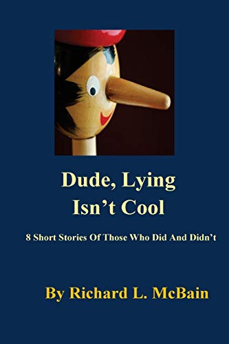 9781523304363: Dude, Lying Isn't Cool (Children Morals & Manners Series) (Volume 1)