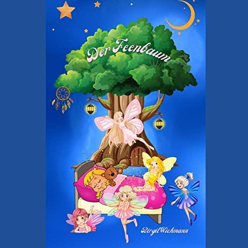 Der Feenbaum: Warum Haben Kinder Albtraume Und: Birgit Wichmann