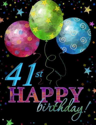 9781523305476: 41st Happy Birthday!: Celebration Album; 41st Birthday Party Supplies in All Dep; 41st Birthday Decorations in All D; 41st Birthday Card in All Dep; ... 41st Birthday Gifts for Him in all D