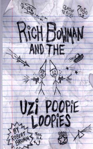 9781523308989: Rich Bowman and the Uzi Poopie Loopies (Bowman Chronicles) (Volume 1)