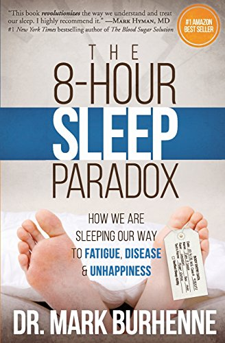 9781523309733: The 8-Hour Sleep Paradox: How We Are Sleeping Our Way to Fatigue, Disease and Unhappiness