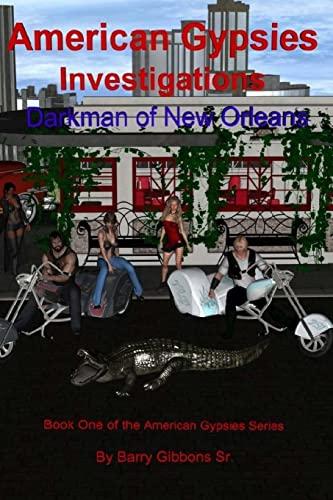 9781523309795: American Gypsies Investigations: Darkman of New Orleans (American Gypsies Series) (Volume 1)