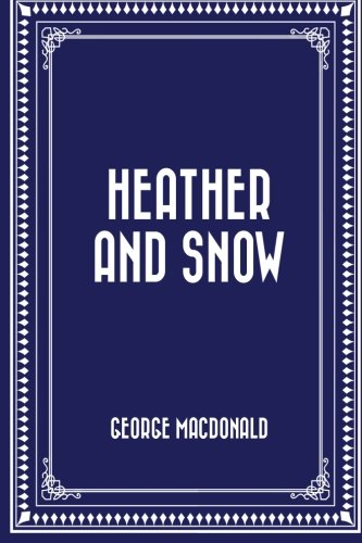 9781523310012: Heather and Snow