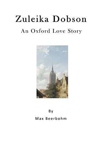 9781523311002: Zuleika Dobson: An Oxford Love Story