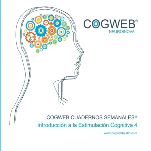 9781523311156: Cogweb Cuadernos Semanales®. Volumen IV: Introducción a la estimulación cognitiva. Versión en Español (Spanish Edition)