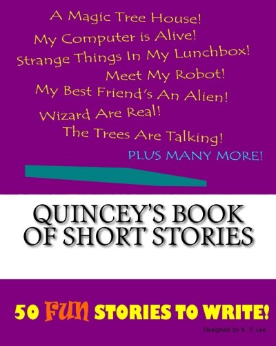 Quincey s Book of Short Stories (Paperback): K P Lee