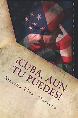 9781523312801: Cuba, aun tu puedes: O una visión revisionista de la actualidad en la isla. (Spanish Edition)
