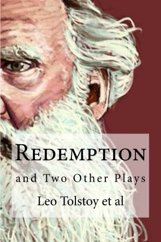 Redemption: And Two Other Plays: Tolstoy, Leo Nikolayevich,
