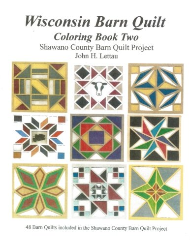 Wisconsin Barn Quilts Coloring Book Two: John H Lettau