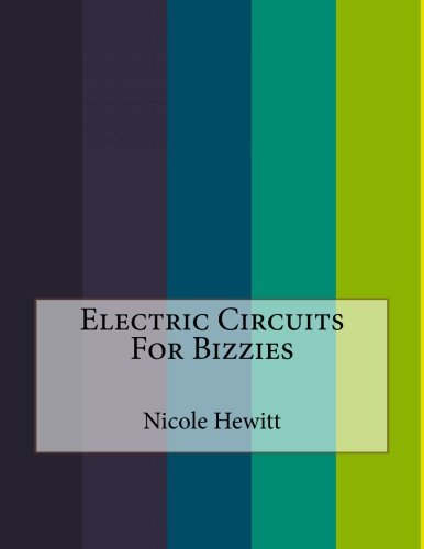 9781523315611: Electric Circuits For Bizzies
