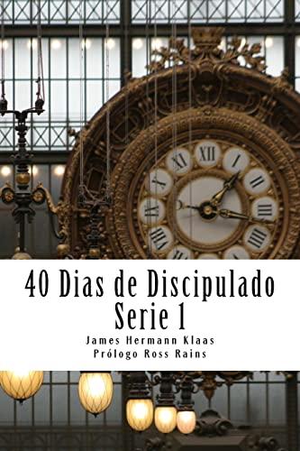 9781523315710: 40 Dias de Discipulado Serie 1 (El ADN de Discipulado) (Volume 1) (Spanish Edition)