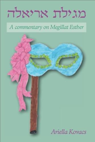 9781523315932: Megillat Ariella: A Commentary on Megillat Esther
