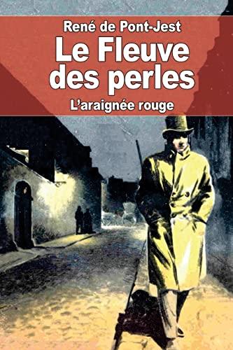 Le Fleuve des perles: L'araignee rouge (Paperback): René de Pont-Jest