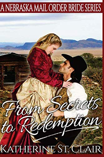 9781523317356: From Secrets to Redemption: A Nebraska Mail Order Bride Series