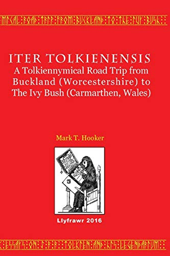 9781523317400: Iter Tolkienensis: A Tolkiennymical Road Trip from Buckland (Worcestershire) to The Ivy Bush (Carmarthen, Wales)