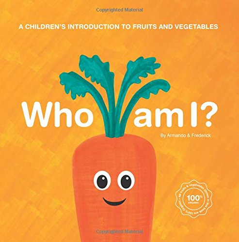 9781523317417: Who Am I?: A children's introduction to fruits and vegetables