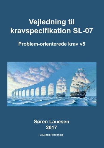 Vejledning Til Kravspecifikation SL-07: Skabelon Med Eksempler: Lauesen, Soren