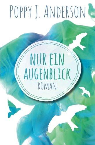 Nur ein Augenblick (German Edition): Poppy J. Anderson