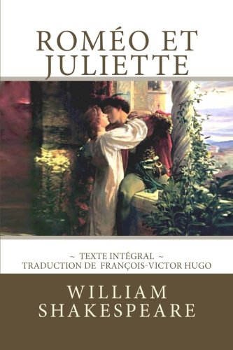 romo et juliette edition intgrale traduction de franois victor hugo french edition