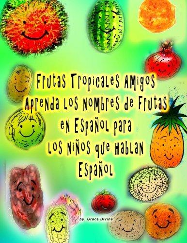 Frutas Tropicales Amigos Aprenda Los Nombres de: Grace Divine