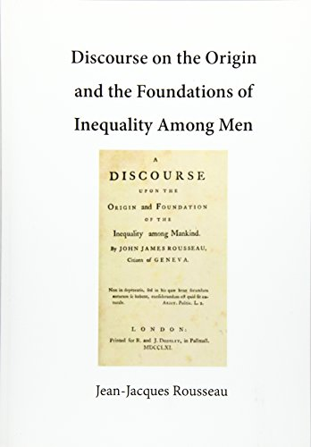 Discourse on the Origin and the Foundations: Rousseau, Jean-Jacques