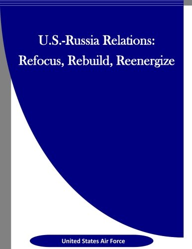 9781523326792: U.S.-Russia Relations: Refocus, Rebuild, Reenergize