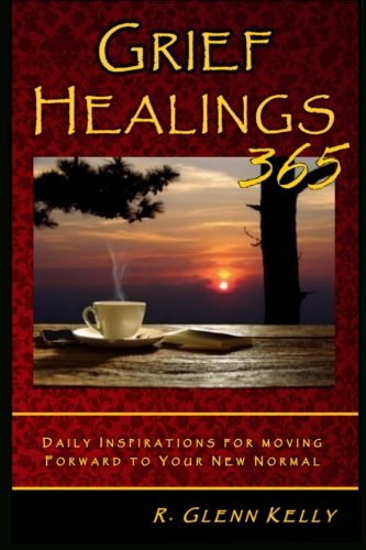 9781523329243: Grief Healings 365: Daily Inspirations For Moving Forward To Your New Normal