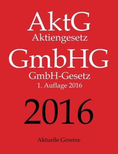 9781523329748: AktG   GmbHG 2016, Aktiengesetz   GmbHG-Gesetz, Aktuelle Gesetze, 1. Aufl. 2016 (German Edition)