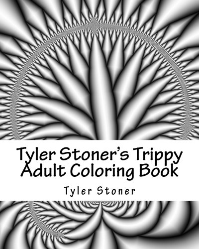 9781523330362: Tyler Stoner's Trippy Adult Coloring Book: Color and Chill