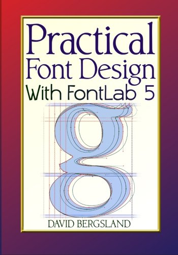 9781523333141: Practical Font Design With FontLab 5