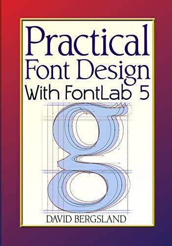 9781523333141: Practical Font Design With FontLab 5