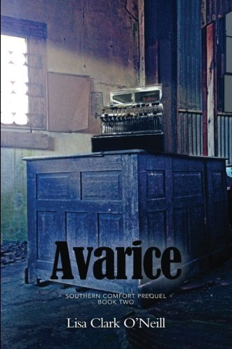 9781523333271: Avarice (Southern Comfort Prequel Trilogy) (Volume 2)