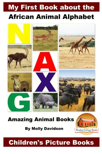 9781523333806: My First Book about the African Animal Alphabet - Amazing Animal Books - Children's Picture Books