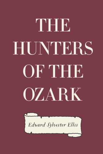 9781523333905: The Hunters of the Ozark