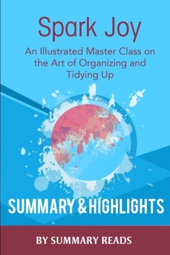9781523334353: Spark Joy: An Illustrated Master Class on the Art of Organizing by Marie Kondo   Summary & Highlights