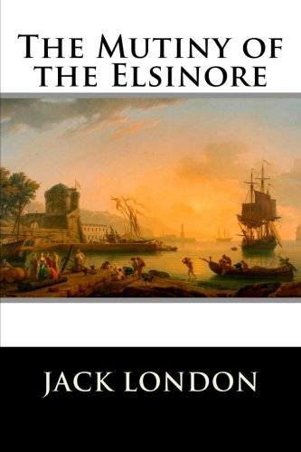 9781523335138: The Mutiny of the Elsinore