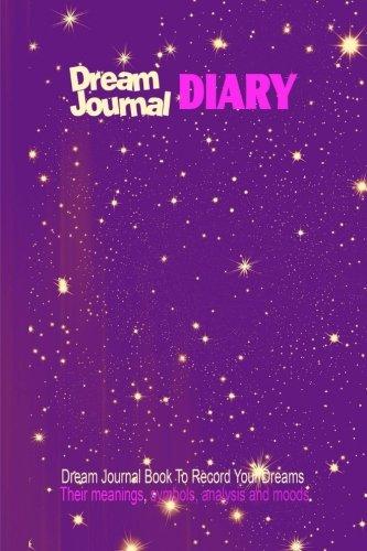 Dream Journal Diary : Dream Journal Book: Journals, Blank Books