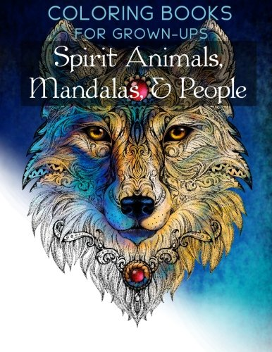 9781523337170: Spirit Animals, Mandalas, & People: Coloring Books for Grownups, Adults