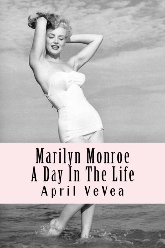 9781523337873: Marilyn Monroe: A Day In The Life