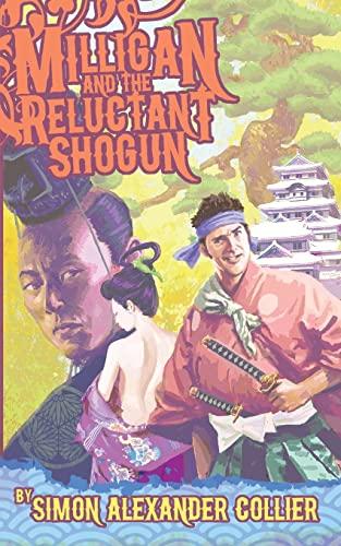 9781523337958: Milligan and the Reluctant Shogun (Milligan Adventures) (Volume 2)