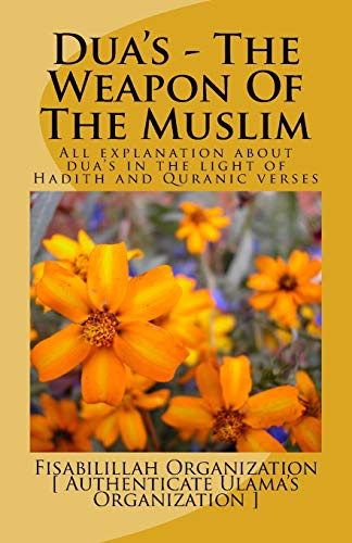 9781523337996: Dua's - The Weapon Of The Muslim: All explanation about dua's in the light of Hadith and Quranic verses