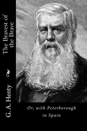 9781523340354: The Bravest of the Brave: Or, with Peterborough in Spain