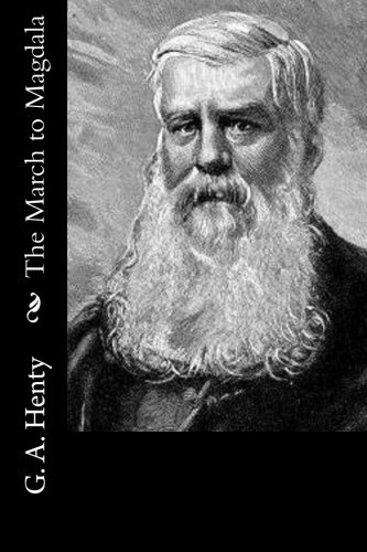 The March to Magdala: G. a. Henty