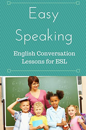 9781523341535: Easy Speaking: English Conversation Lessons for ESL