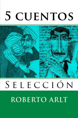 5 Cuentos: Seleccion (Paperback): Roberto Arlt